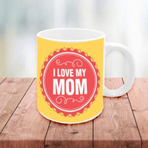 """Κούπα με φραση """"I LOVE MY MOM"""""""